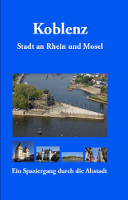 Koblenz - Stadt an Rhein und Mosel